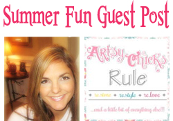 Guest Post Summer Fun with Artsy Chicks Rule
