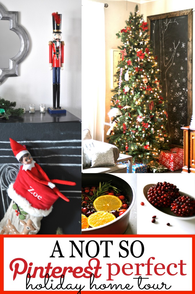 A Not So Pinterest-Perfect Holiday Home Tour
