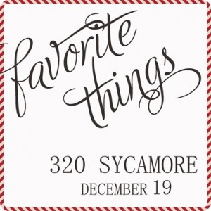 Favorite Things 2013 @ 320 Sycamore