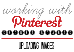 Working with Pinterest Secret Boards