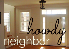 Howdy Neighbor!