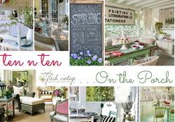 Ten 'n Ten:  On the Porch