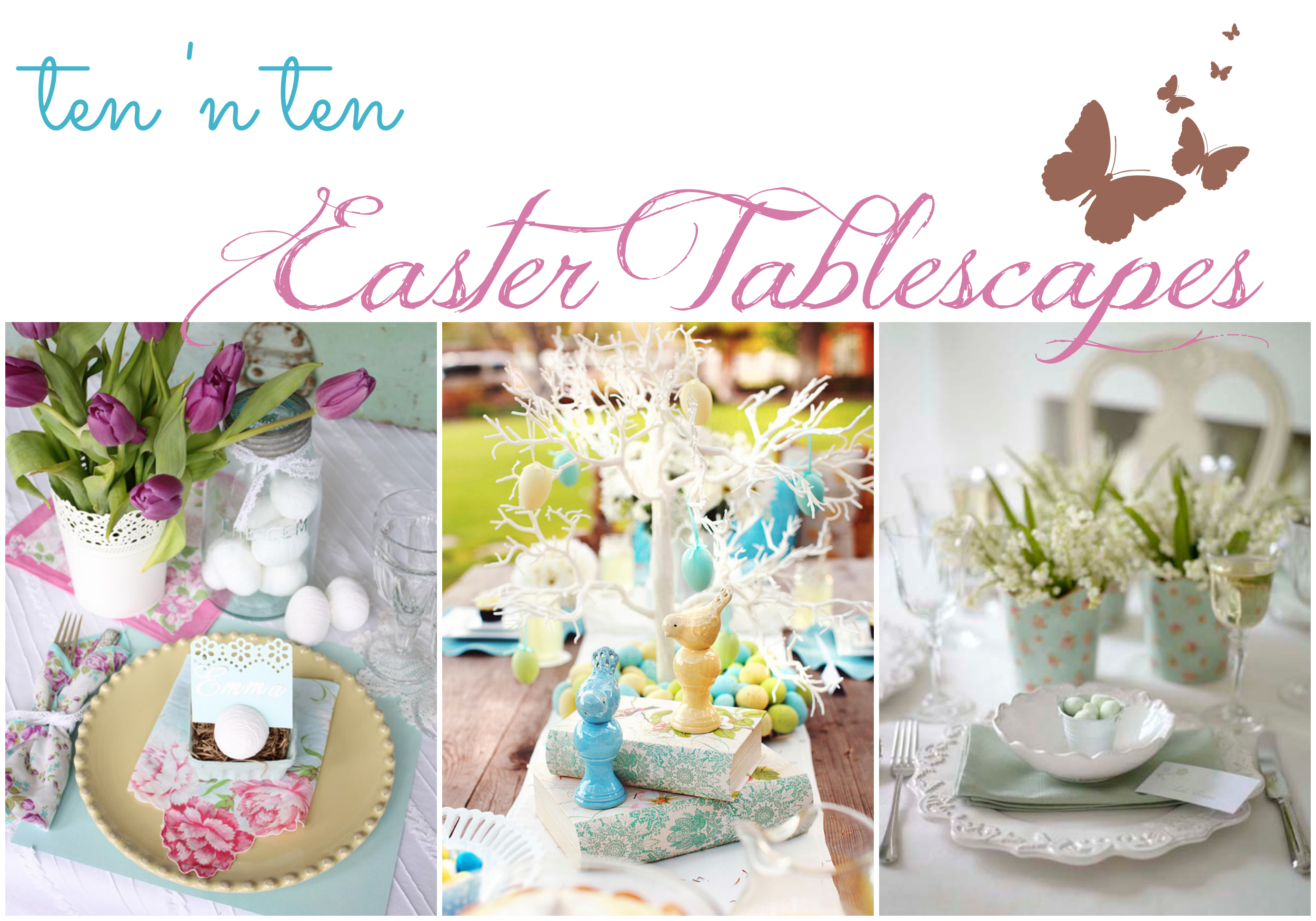 Ten 'n Ten: Easter Tablescapes