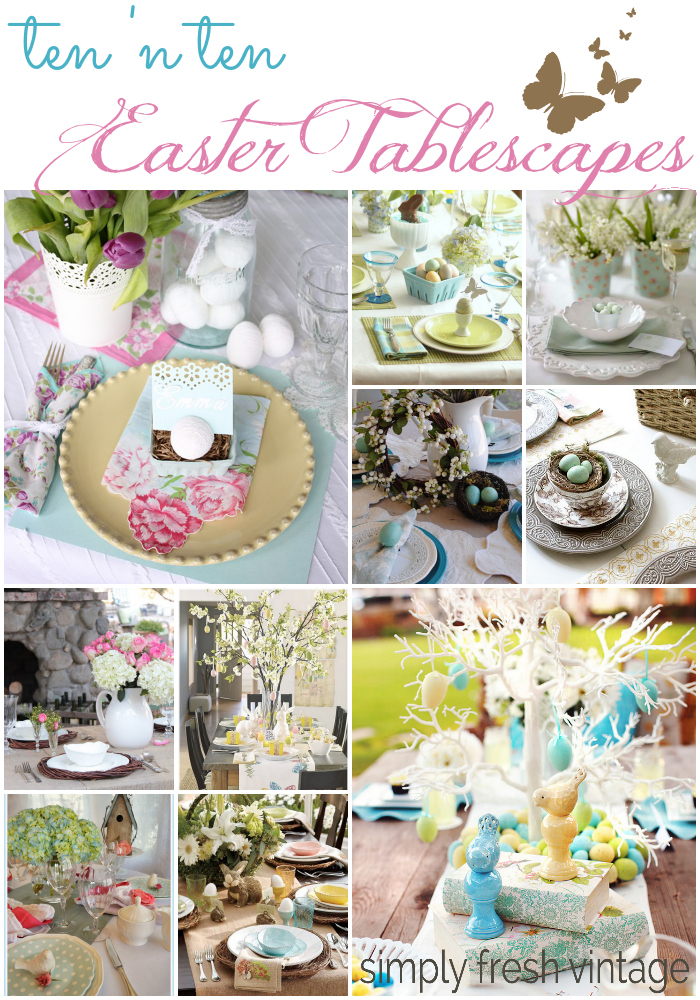 Ten 'n Ten:  Easter Tablescapes SimplyFreshVintage.com