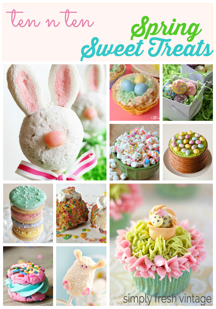 Ten 'n Ten:  Spring Sweet Treats | SimplyFreshVintage.com