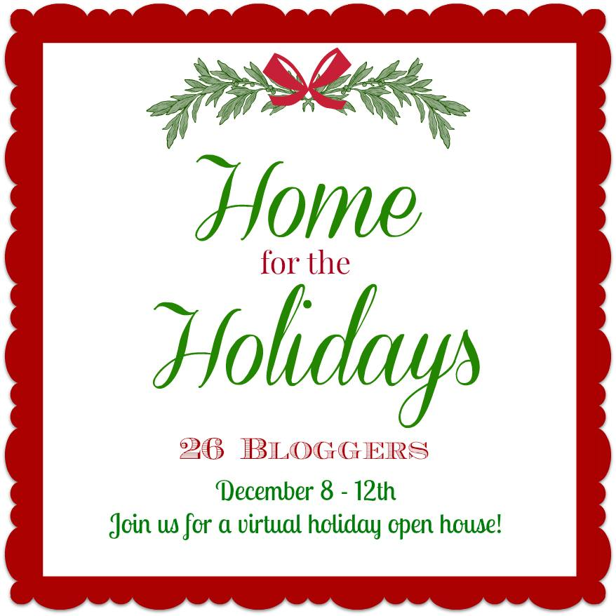 "Welcome to ""Home For the Holidays"" ... 25 Bloggers sharing their holiday homes for your enjoyment and inspiration. 
