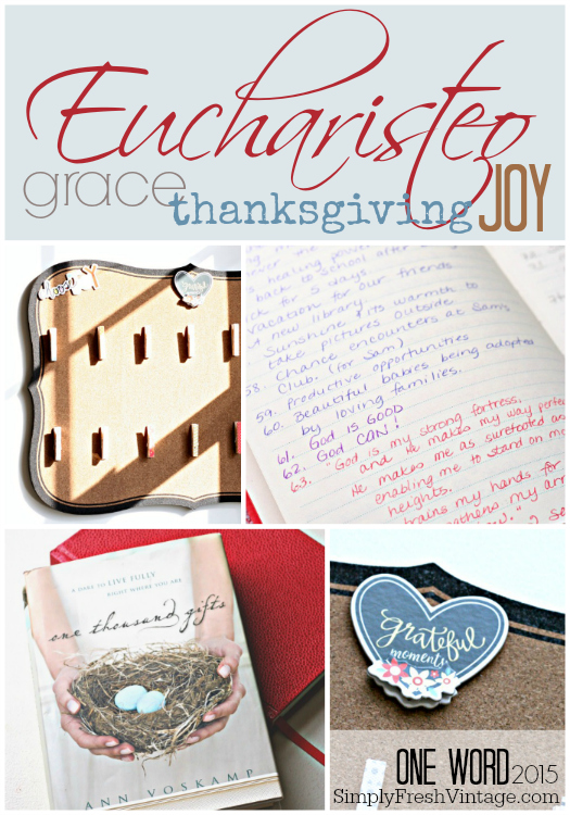 Eucharisteo ... Grace.Thanksgiving.Joy ... One Word for 2015 | SimplyFreshVintage.com